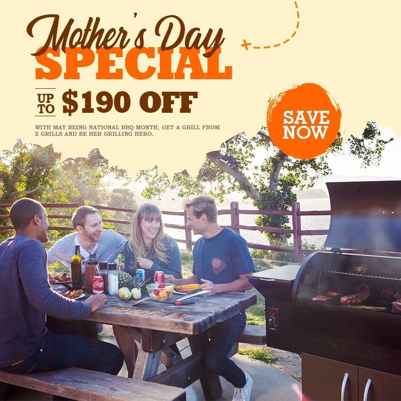 190 save mothers day z grills